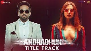 AndhaDhun Title Track Ft. Raftaar | Ayushmann Khurrana | Tabu | Radhika Apte