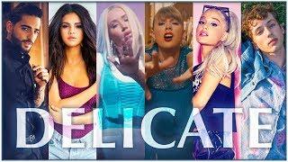 DELICATE   The Megamix ft. Taylor Swift, Ariana Grande, Troye Sivan, Katy Perry, Shakira