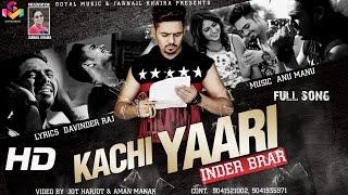 New Punjabi Song  2015 - Inder Brar - Kachi Yaari -  Latest Punjabi Song 2016