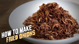 How To Make Fried Onions | The Bombay Chef - Varun Inamdar | Basic Cooking