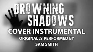 Drowning Shadows (Cover Instrumental) [In the Style of Sam Smith]
