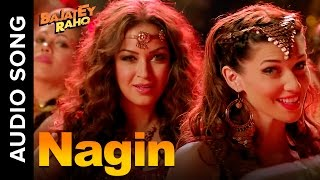 Nagin (Full Audio Song) | Bajatey Raho | Tusshar Kapoor & Ranvir Shorey