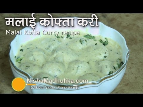 Malai Kofta recipe - malai kofta restaurant style