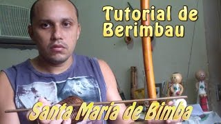 Tutorial de berimbau #7 (Santa Maria de Bimba)