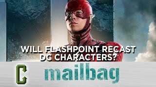 Will Flashpoint Recast DC Characters? - Mailbag