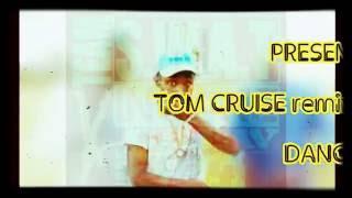 TOM CRUISE [remix] - Don Andre  {  SWAT INSANE DANCE CREW  }