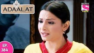 Adaalat - अदालत - Episode 384 - 12th October, 2017