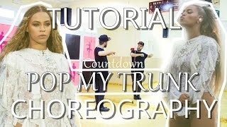 BEYONCÉ - 'Countdown/Pop My Trunk' Step By Step - FWT ORIGINAL CHOREOGRAPHY TUTORIAL | XtianKnowles