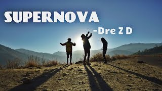 Dre Z D - Supernova (Official music video) 2018