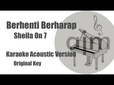 Sheila On 7 - Berhenti Berharap (Original Key)   Acoustic Cover Music & Lyrics Video