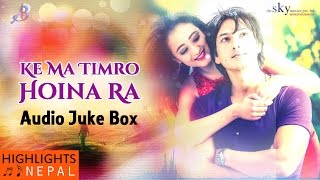 KE MA TIMRO HOINA RA | New Nepali Movie Audio JukeBox | Aaryan Adhikari, Mariska Pokharel