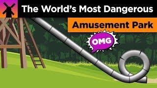 This Was The World's Most Dangerous Amusement Park