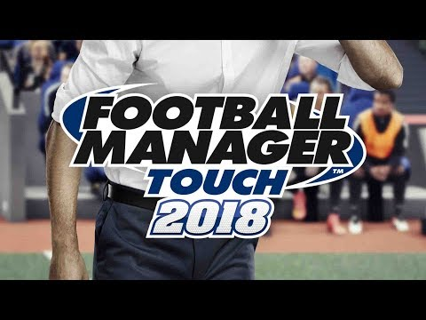 Football Manager Touch 2018 | First Look & Review of FMT18
