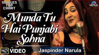 Munda Tu Hai Punjabi Sohna -  Feat. Jaspinder Narula || SINGLES TOP CHART - EPISODE 2 ||