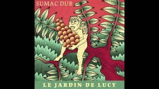 Sumac Dub - Le Jardin de Lucy [FULL ALBUM - ODGP099]