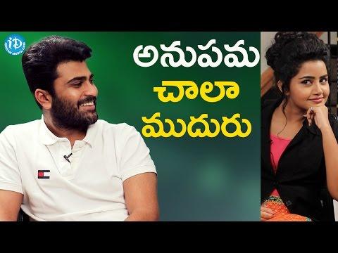 Anupama Parameshwaran Is Very Clever - Sharwanand    Talking Movies With iDream