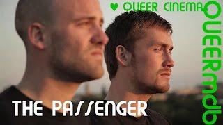 The Passenger | Gay Themed Movie 2012 [Full HD Trailer]