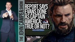 Chris Evans Done As Captain America Reports Only Half Right - The John Campea Show