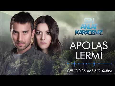 Sen Anlat Karadeniz - Gel Göğsüm Sığ Yarim / Apoles Lermi