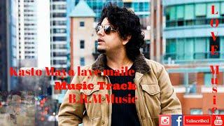 Nepali Music Track Karaoke || Kasto Maya Laye Maile || Parmod Kharel