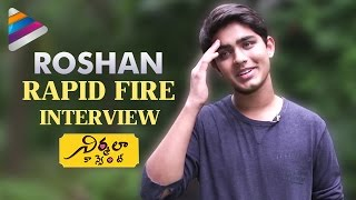 Deepika Padukone is My Crush says Roshan | Rapid Fire Interview | Nirmala Convent Telugu Movie