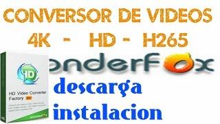 Conversor de video 4K-HD-H265 | WonderFox HD Video Converter Factory Pro | Para todos los Windows