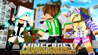 TEENAGE YEARS (EP. 6): THE BULLY RUINS MY DATE!!!-Minecraft Roleplay!.