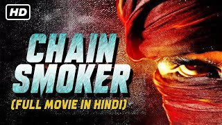CHAINSMOKER (2018) | South Indian Hindi Dubbed Movie 2018 | New Movie 2018