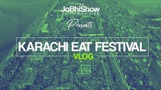 Vlog 02   Karachi Eat Festival Ke Asal Gamez   The JoBhi Show