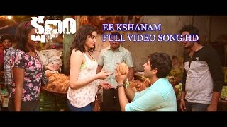 Ee Kshanam Full Video Song _ Kshanam (2016) _ Adivi Sesh _ Adah Sharma _ HD