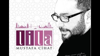 Mustafa Cihat - Lila (Official Audio)