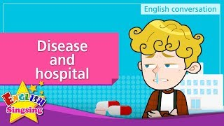 14. Disease and hospital (English Dialogue) - Educational video for Kids - Role-play conversation