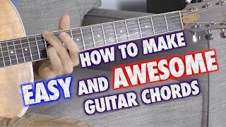 How to Make Easy and Awesome Guitar Chords