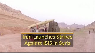 Iran Launches Strikes vs ISIS in Syria