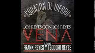 Vena Corazon de Hierro Vena ft Frank Reyes y Teodoro Reyes