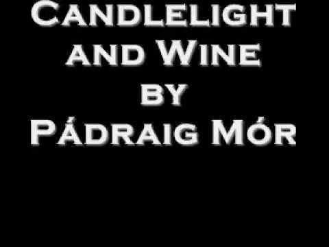 Xxx Mp4 CANDLELIGHT AND WINE By PÁDRAIG MÓR 3gp Sex