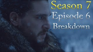 Game of Thrones Season 7 Episode 6 Breakdown