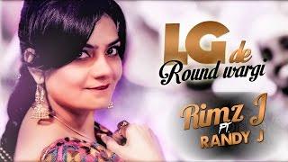 Rimz J Ft. Randy J | LG De Raund Wargi | Aah Chak 2015