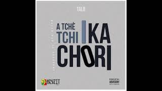 Tal B - A Tchè tchi i ka chori (Son Officiel)