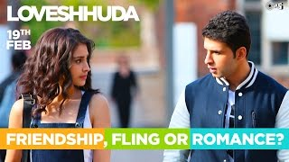Friendship, Fling or Romance? - Loveshhuda Dialog Promo | Girish, Navneet | 19th Feb 2016