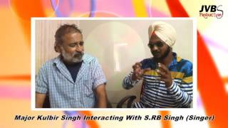 R B Singh  ka  interview  krte hue major kulvir singh