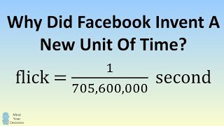 Why Facebook Invented A New Time Unit Explained With Math