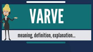 What is VARVE? What does VARVE mean? VARVE meaning, definition & explanation