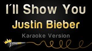 Justin Bieber - I'll Show You (Karaoke Version)