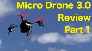 Micro Drone 3.0 Quadcopter Review - Part 1, HD Video Drone