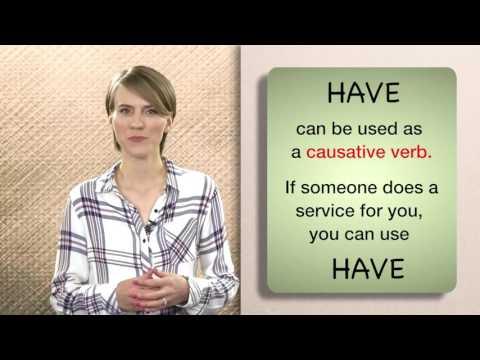 Everyday Grammar: Causatives (Get & Have)