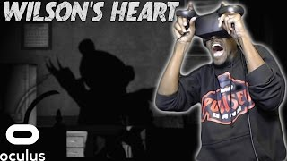 THIS TEDDY BEAR IS VICIOUS JUST LIKE FREDDY FAZBEAR || Wilson's Heart Oculus Rift VR Horror Game #1