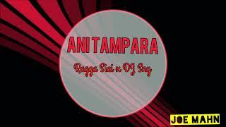 Ragga siai x DJ Sny - Ani Tampara