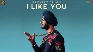 I Like You (Full Song) - Ravneet Singh | Latest Punjabi Song 2019 | Kumar Records