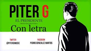 Piter-G - El presidente (Con Letra y Descarga)